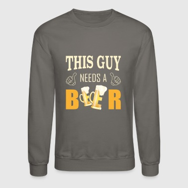 This guy needs a beer Beer time - Crewneck Sweatshirt