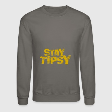 Stay Tipsy - Crewneck Sweatshirt