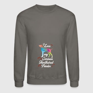 Gift For German Shorthaired Pointer Lover. Shirt F - Crewneck Sweatshirt