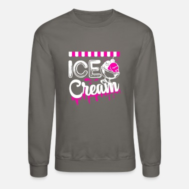 Ice Cream Ice Cream T shirt - Crewneck Sweatshirt