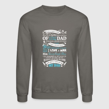 Story Of Dad I Love And Miss My Dad T Shirt - Crewneck Sweatshirt