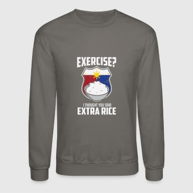 Exercise I Thought You Said Extra Rice Philippines - Crewneck Sweatshirt