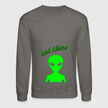 OUT THERE - Crewneck Sweatshirt