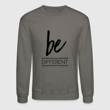 be different - Crewneck Sweatshirt