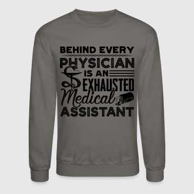 Exhausted Medical Assistant Shirt - Crewneck Sweatshirt