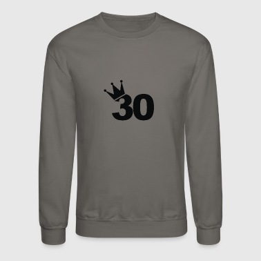 King 30th Birthday - Crewneck Sweatshirt