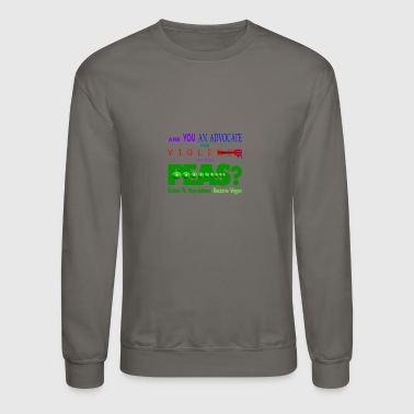 ARE YOU AN ADVOCATE FOR VIOLENCE OR FOR PEAS - Crewneck Sweatshirt