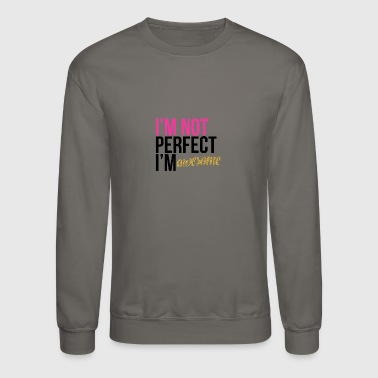 I am not perfect - Crewneck Sweatshirt