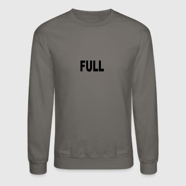 Full Throttle Full - Crewneck Sweatshirt