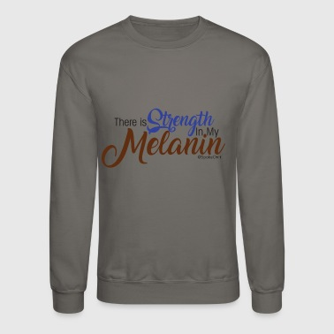 Skin Strength in Melanin - Crewneck Sweatshirt
