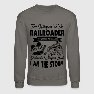 Railroader Funny Shirt - Crewneck Sweatshirt