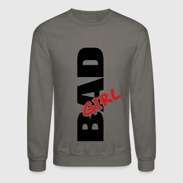 Girl Bad Girl - Crewneck Sweatshirt