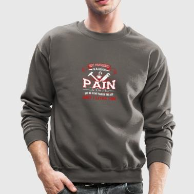 My Plumber Is A Huge Pain Shirt - Crewneck Sweatshirt