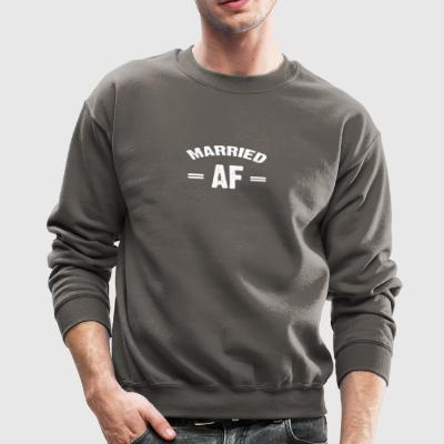 Married AF T-shirt - Crewneck Sweatshirt