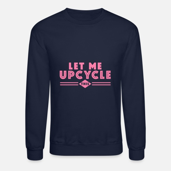 Upcycle Hoodies & Sweatshirts - Upcycle Recycling - Unisex Crewneck Sweatshirt navy