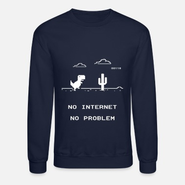 Internet No internet No problem - Unisex Crewneck Sweatshirt