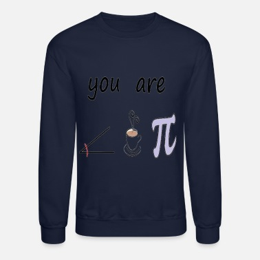 Mathematics Romantic You Are The Right Cup of Pie - Unisex Crewneck Sweatshirt