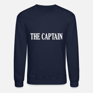 Boat Captain The Captain Boat Captain Marine - Unisex Crewneck Sweatshirt