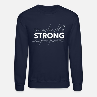 Standing strong against haters - Unisex Crewneck Sweatshirt