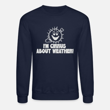 Weather Weather - Crewneck Sweatshirt
