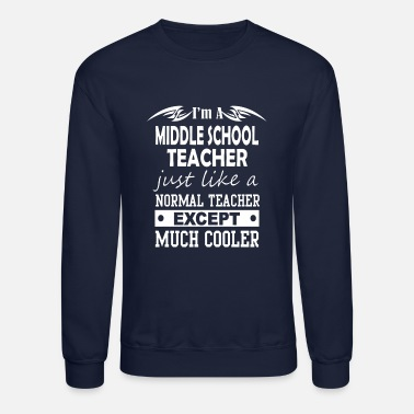 Middle School MIDDLE SCHOOL TEACHER - Unisex Crewneck Sweatshirt