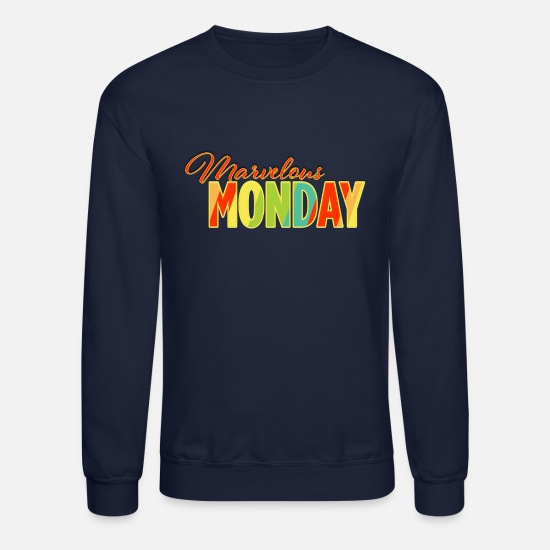 Monday Hoodies & Sweatshirts - Marvelous Monday! - Unisex Crewneck Sweatshirt navy