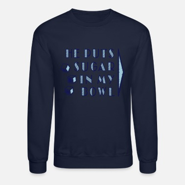 Play sugar in bowl - for women - Unisex Crewneck Sweatshirt