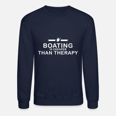 Boating Boating is cheaper than therapy - Unisex Crewneck Sweatshirt