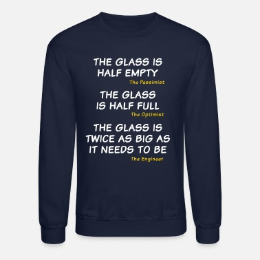 Geek The glass is too big - Unisex Crewneck Sweatshirt