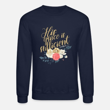 His Grace Is Sufficient - 2 Corinthians 12:9 - Unisex Crewneck Sweatshirt