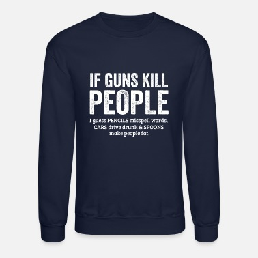 Assault Guns Kill People Assault Rifle Awareness Gift - Unisex Crewneck Sweatshirt