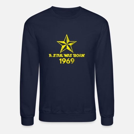 Birth Hoodies & Sweatshirts - Star Was born in 1969, year of birth, gift - Unisex Crewneck Sweatshirt navy