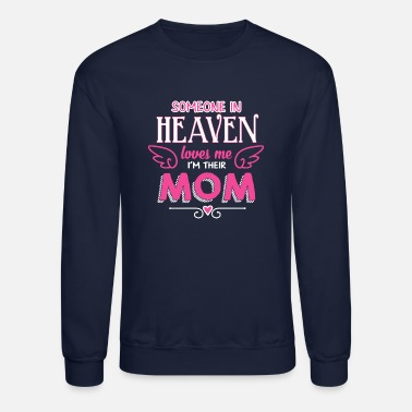 Heaven Someone In Heaven Loves Me Shirt - Unisex Crewneck Sweatshirt