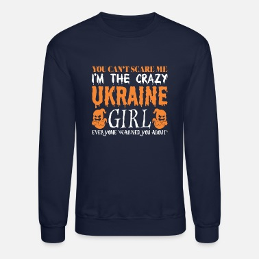 Ukraine You Cant Scare Me Crazy Ukraine Girl Halloween - Crewneck Sweatshirt