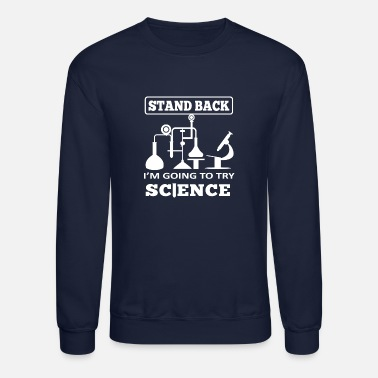 Sub STAND BACK I M GOING TO TRY SCIENCE WHITE - Crewneck Sweatshirt