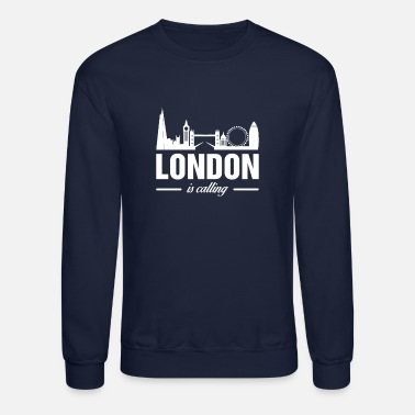 London London Is Calling Cool London City Skyline Great - Unisex Crewneck Sweatshirt