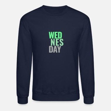 Days Of The Week Wednesday Days of the Week T-Shirt - Crewneck Sweatshirt