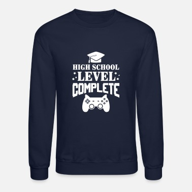 High School Graduate High School Level complete - graduation - Crewneck Sweatshirt