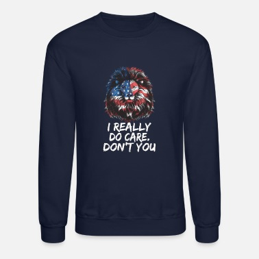 I Really Do Care. Don't You + America Flag Lion - Crewneck Sweatshirt