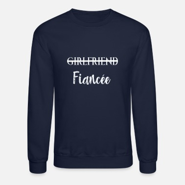 Engagement Girlfriend Fiancee Engagement Tee Shirt - Unisex Crewneck Sweatshirt