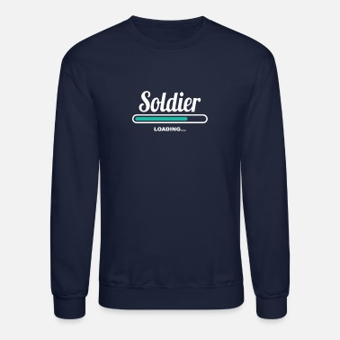 Soldier SOLDIER LOADING - FANCY TEE SHIRTS FOR SOLDIERS - Unisex Crewneck Sweatshirt
