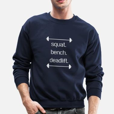 Powerlifting Powerlifting Barbell Gym Squat Deadlift Benchpress - Crewneck Sweatshirt