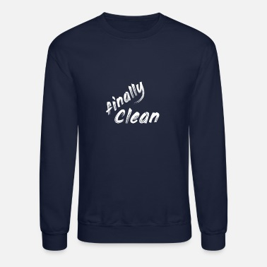 Clean What It Is finally clean - Crewneck Sweatshirt