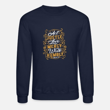 Mercy Act Justly Love Mercy, Christian, Bible Verse, God - Crewneck Sweatshirt