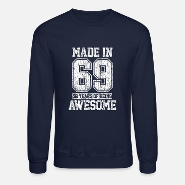 Funny 50th Birthday Made In 1969 - 50th Birthday Funny Gift - Unisex Crewneck Sweatshirt