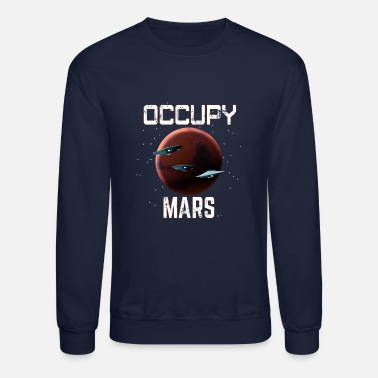 Wanted Occupy Mars Funny Space Exploration - Unisex Crewneck Sweatshirt