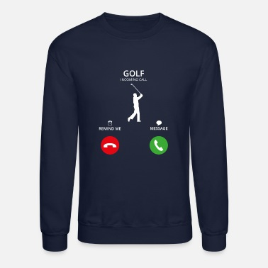 Golf Call Mobile Anruf golf golfing - Unisex Crewneck Sweatshirt
