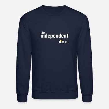 Truth Ruth Bader Ginsburg Be Independet Ruth Bader GInsburg - Unisex Crewneck Sweatshirt