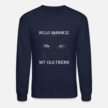 Hello Hello Darkness My Old Friend Black Cat Halloween - Unisex Crewneck Sweatshirt