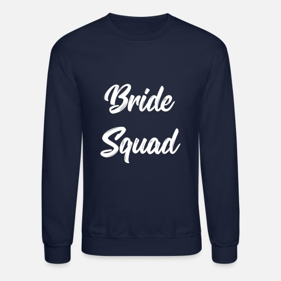 Bride Hoodies & Sweatshirts - Bride Squad Tee Bachelorette Party Bridal Shower - Unisex Crewneck Sweatshirt navy